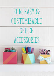Customized Desk Accessories Diy Project Ideas Easy Office Accessories