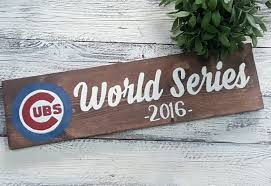 cubs world series signs cubs signs baseball signs sports