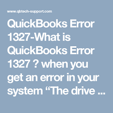 error 1327 invalid drive while installing or updating quickbooks error 1327 what is quickbooks error 1327 when you get