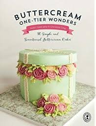 the contemporary buttercream bible the complete practical guide