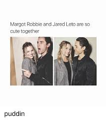 Jared Leto Meme - margot robbie and jared leto are so cute together puddin cute