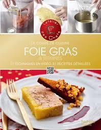 techniques de cuisine cours de cuisine foie gras et terrines by l atelier des chefs on ibooks
