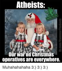 War On Christmas Meme - atheists our war on christmas operatives are everywhere