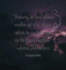 quote about beauty within quotes about u201cbeauty is not about make up it u0027s about what it makes