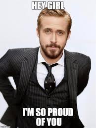 So Proud Meme - ryan gosling imgflip