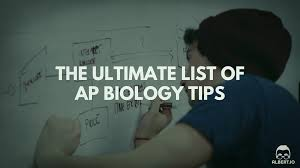 the ultimate list of ap biology tips albert io