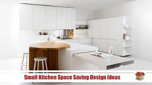 small kitchen space saving design ideas home design videos