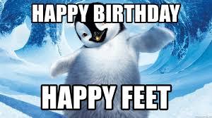 Happy Feet Meme - happy birthday happy feet happy feet meme generator