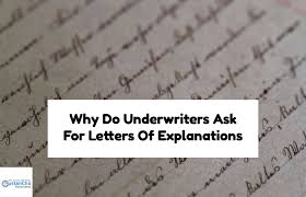 do underwriters ask for letter of explanations