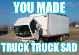 Sad Okay Meme - okay truck memes imgflip