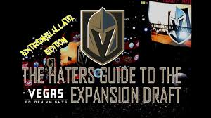 the haters guide to the vegas golden knights expansion draft youtube