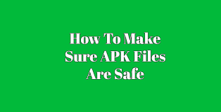 apk file extension how to make sure apk files are safe file conversion