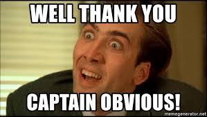 Captain Obvious Meme - well thank you captain obvious you don t say nicholas cage meme