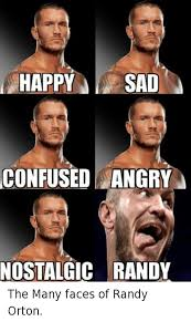 Confused Face Meme - happy sad confused angry nostalgic randy the many faces of randy
