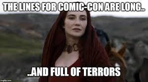 Comic Con Meme - comic con terrors viral memes imgflip