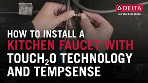 How To Install Delta Kitchen Faucet How To Install A Delta Kitchen Faucet With Touch2o Technology And