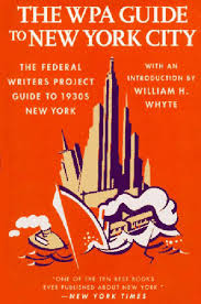 the wpa guide to new york city the federal writers u0027 project guide