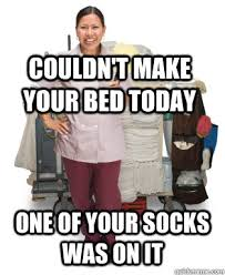 Housekeeping Meme - scumbag housekeeper memes quickmeme