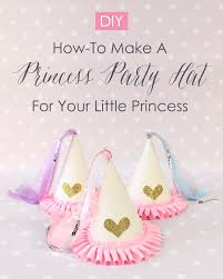 how to make a diy princess party hat for your little princess
