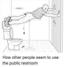 Public Bathroom Meme - prrrt 427 how other people seem to use the public restroom funny