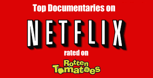 best documentaries top 20 documentaries on netflix instant on rotten tomatoes