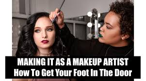 makeup courses nyc it as a makeup artist how to get your foot in the door