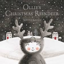 ollie u0027s christmas reindeer book by nicola killen official