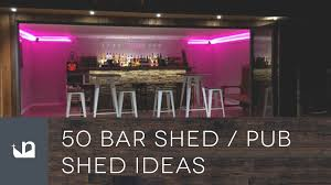 50 cool pub shed and bar shed ideas youtube