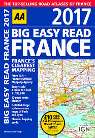 Map Of Lyon France by Aa Big Easy Read France 2017 Aa Road Atlas Big Easy Read Guides