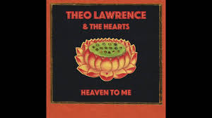 theo lawrence u0026 the hearts heaven to me official audio youtube