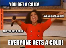 Cold Meme - sick meme oprah cold flu 2013 02 19 chlain college news