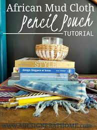 african mudcloth pencil pouch tutorial a designer at home