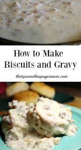 best 25 easy biscuits and gravy ideas on pinterest easy sausage