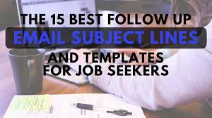 Template For Sending Resume In Email 15 Best Follow Up Email Subject Lines And Templates For Job