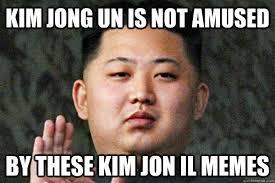 Kim Jong Meme - kim jong un is not amused by these kim jon il memes kim jong un