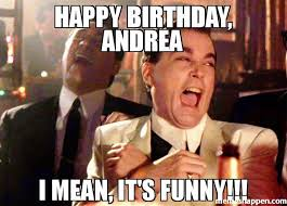 Funny Mean Memes - happy birthday andrea i mean it s funny meme ray liota 53022