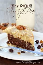 german chocolate fudge pie recipe chocolate cakes homemade