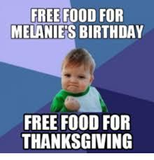 Free Food Meme - free food for melanie s birthday free food for thanksgiving