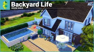 the sims 4 house building backyard life youtube