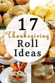 17 thanksgiving roll ideas thanksgiving holidays and meals