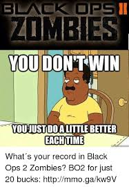 Black Ops 2 Memes - 25 best memes about black ops 2 zombies black ops 2 zombies