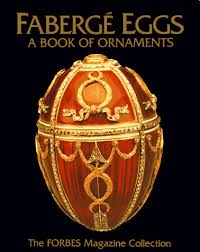 fabergé eggs a book of ornaments the forbes magazine collection