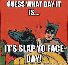 Bright Slap Meme - slapping people in the face home facebook