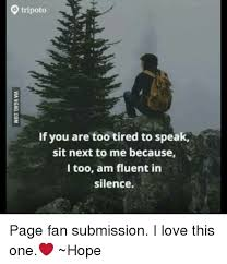Too Tired Meme - tripoto if you are too tired to speak sit next to me because i too