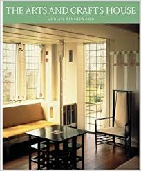 Arts And Crafts Home Interiors Arts And Crafts House Adrian Tinniswood 9780823003648 Amazon
