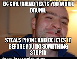 Drunk Text Meme - lol s club laugh out loud s club ex girlfriend texts you while