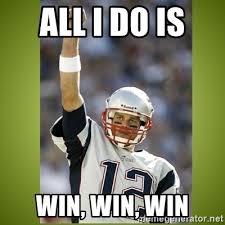 All I Do Is Win Meme - all i do is win win win tom brady meme generator