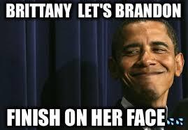 Memes Creator Online - meme creator brittany let s brandon finish on her face