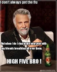 I Dont Always Meme Maker - meme creator i don t always get the flu but when i do i ring in