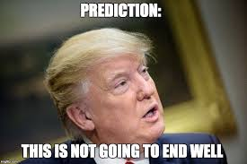 This Is The End Meme - image tagged in trump meme end imgflip